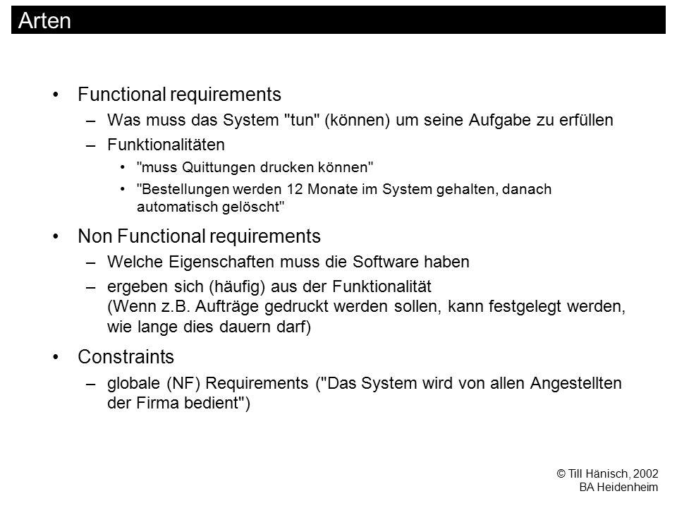 © Till Hänisch, 2002 BA Heidenheim Arten Functional requirements –Was muss das System