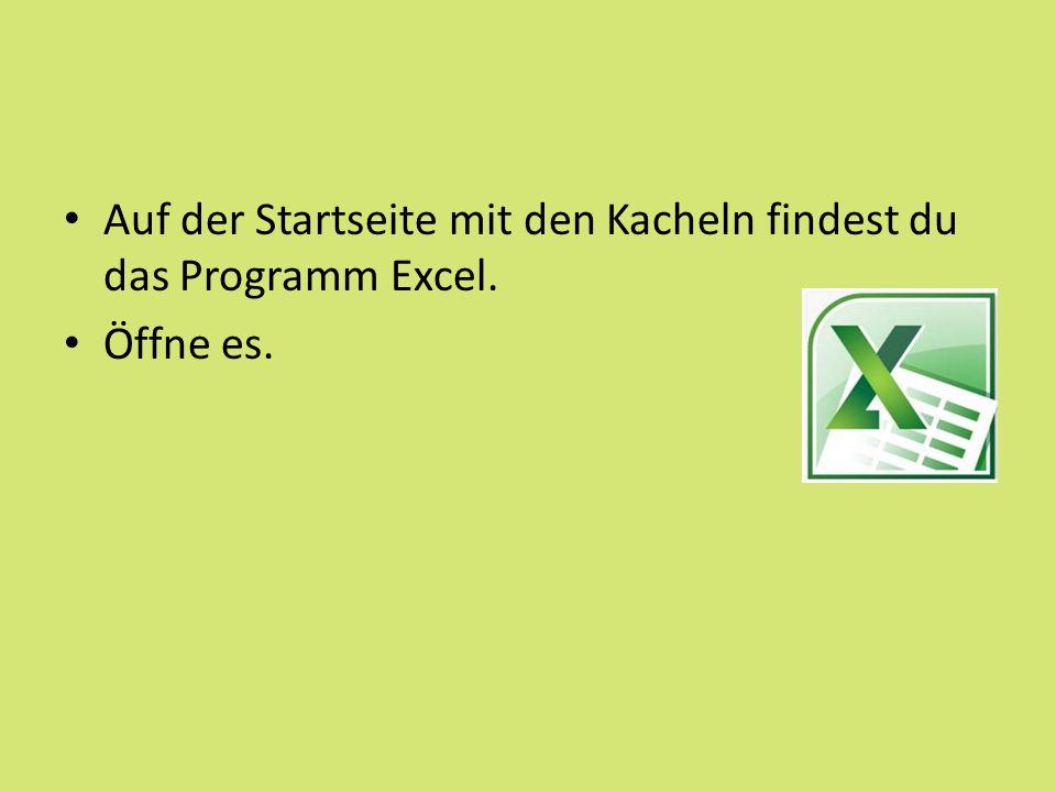 Auf der Startseite mit den Kacheln findest du das Programm Excel. Öffne es.