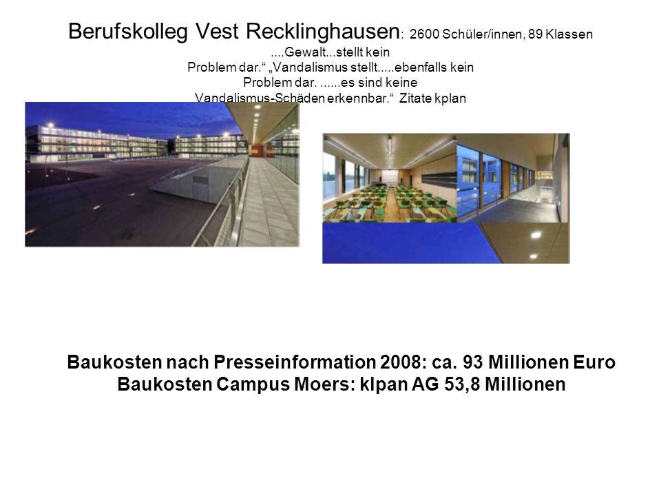 """Berufskolleg Vest Recklinghausen : 2600 Schüler/innen, 89 Klassen....Gewalt...stellt kein Problem dar."""" """"Vandalismus stellt.....ebenfalls kein Problem"""
