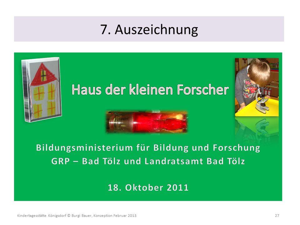 Kindertagesstätte Königsdorf © Burgi Bauer, Konzeption Februar 2013 27 7. Auszeichnung