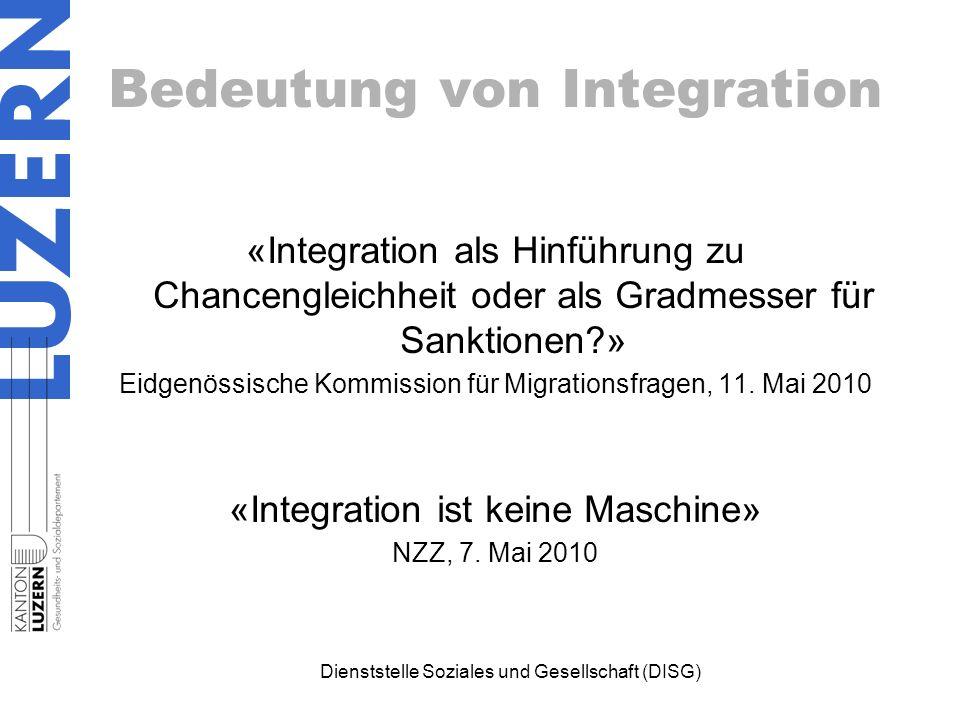 Bedeutung von Integration «Integration als Hinführung zu Chancengleichheit oder als Gradmesser für Sanktionen » Eidgenössische Kommission für Migrationsfragen, 11.