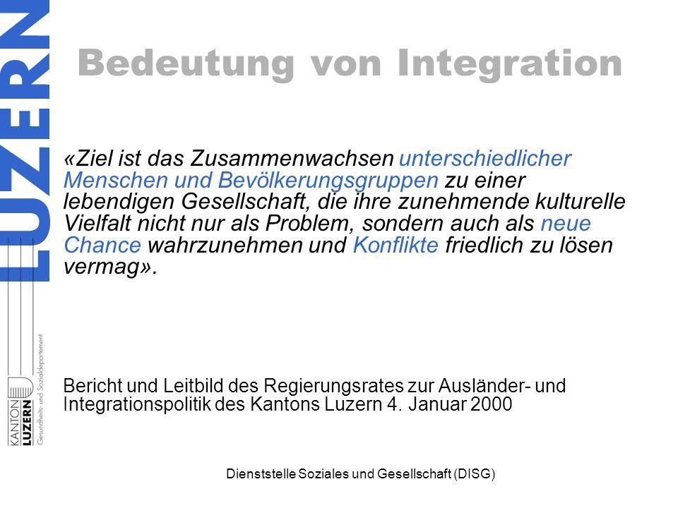 Bedeutung von Integration «Ziel ist das Zusammenwachsen unterschiedlicher Menschen und Bevölkerungsgruppen zu einer lebendigen Gesellschaft, die ihre