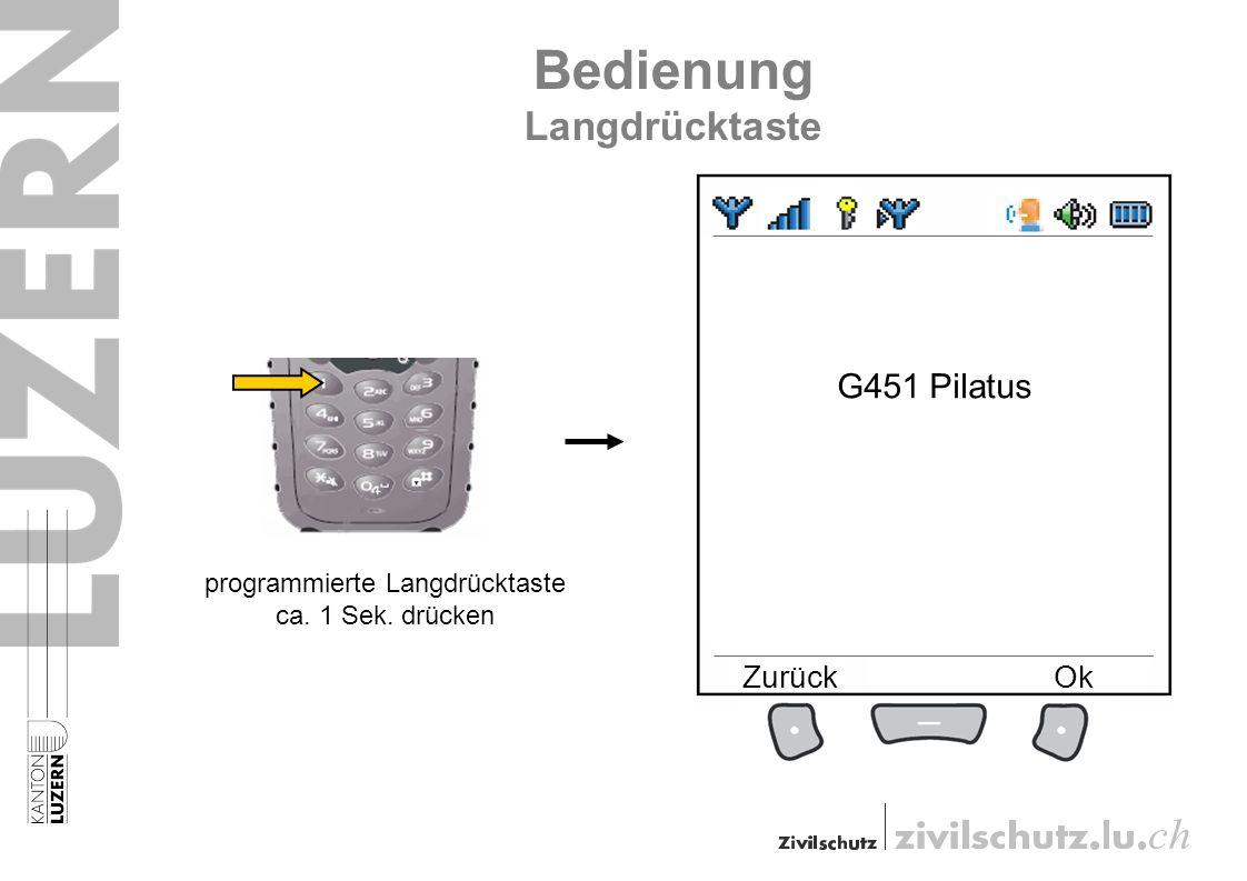 Bedienung Langdrücktaste programmierte Langdrücktaste ca. 1 Sek. drücken G451 Pilatus ZurückOk