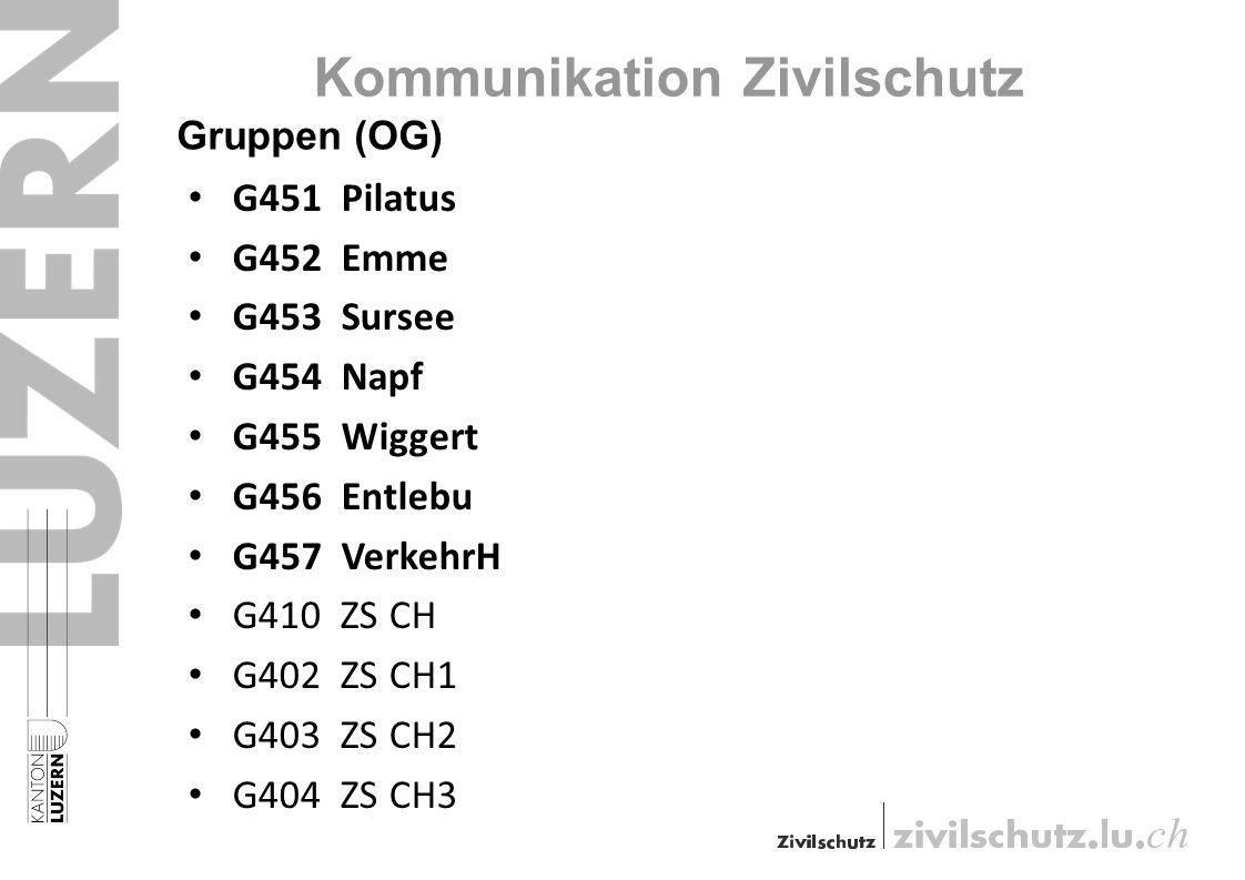 G451 Pilatus G452 Emme G453 Sursee G454 Napf G455 Wiggert G456 Entlebu G457 VerkehrH G410 ZS CH G402 ZS CH1 G403 ZS CH2 G404 ZS CH3 Kommunikation Zivilschutz Gruppen (OG)