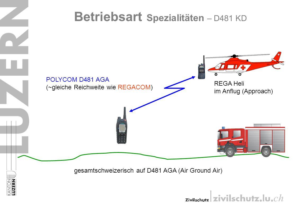 Betriebsart Spezialitäten – D481 KD REGA Heli im Anflug (Approach) gesamtschweizerisch auf D481 AGA (Air Ground Air) POLYCOM D481 AGA (~gleiche Reichweite wie REGACOM)
