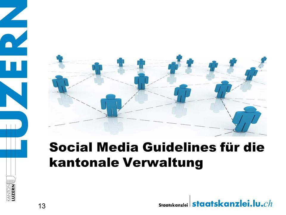 Social Media Guidelines für die kantonale Verwaltung 13