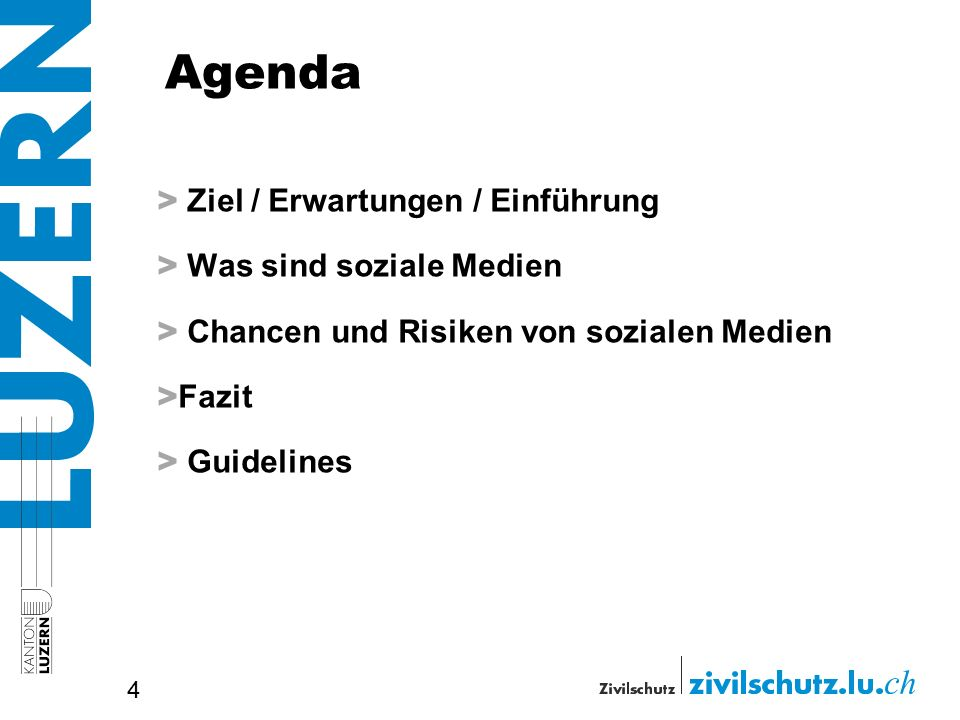 Agenda > Ziel / Erwartungen / Einführung > Was sind soziale Medien > Chancen und Risiken von sozialen Medien > Fazit > Guidelines 4