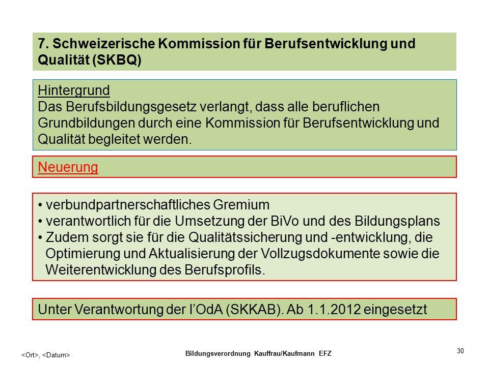 30, Bildungsverordnung Kauffrau/Kaufmann EFZ 7.