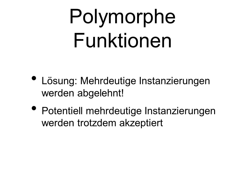 Polymorphe Funktionen Lösung: Mehrdeutige Instanzierungen werden abgelehnt.