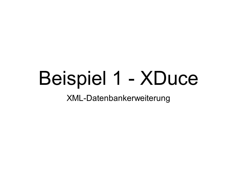 Beispiel 1 - XDuce XML-Datenbankerweiterung