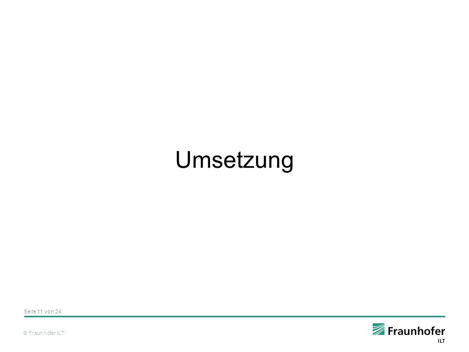 © Fraunhofer ILT Umsetzung Seite 11 von 24