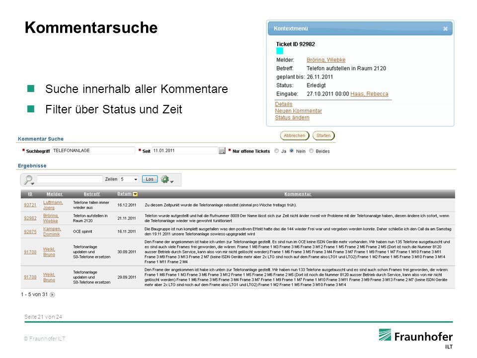 © Fraunhofer ILT Kommentarsuche Suche innerhalb aller Kommentare Filter über Status und Zeit Seite 21 von 24