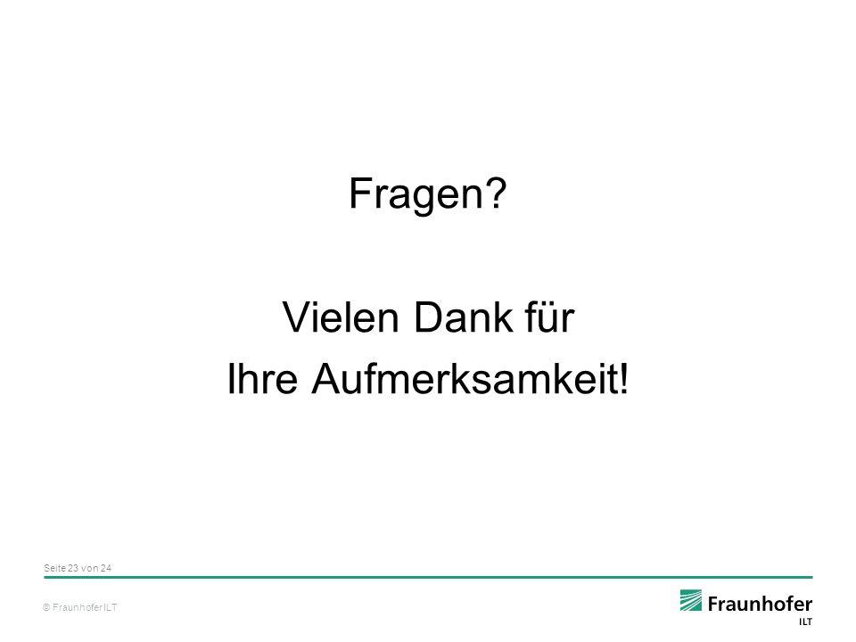 © Fraunhofer ILT Fragen? Vielen Dank für Ihre Aufmerksamkeit! Seite 23 von 24