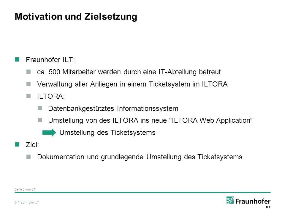 © Fraunhofer ILT Motivation und Zielsetzung Fraunhofer ILT: ca.