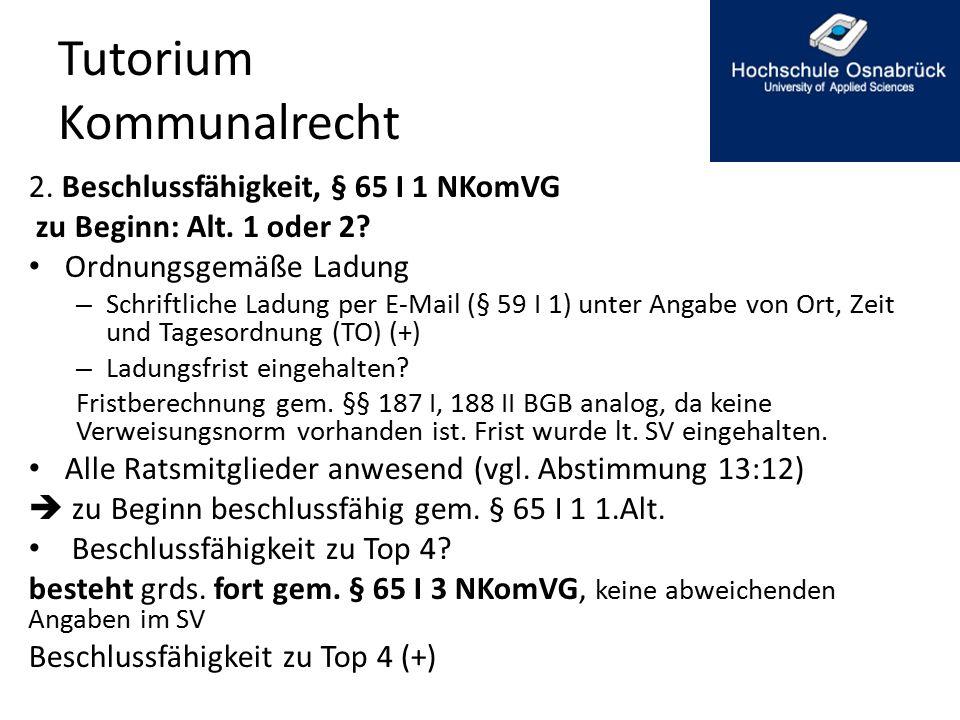 Tutorium Kommunalrecht 2.Beschlussfähigkeit, § 65 I 1 NKomVG zu Beginn: Alt.