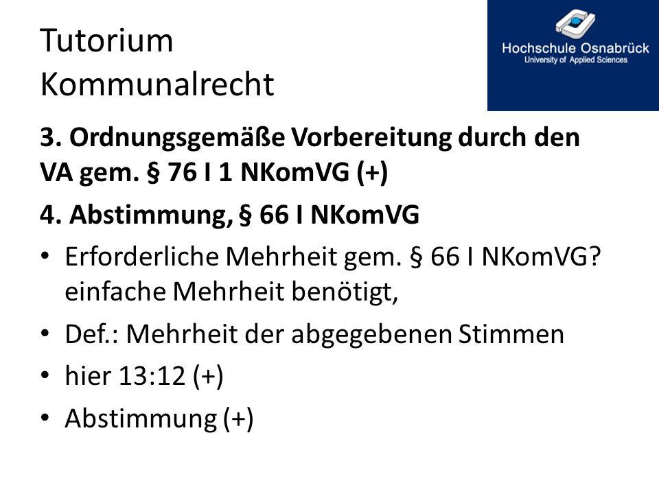 Tutorium Kommunalrecht 3.Ordnungsgemäße Vorbereitung durch den VA gem.