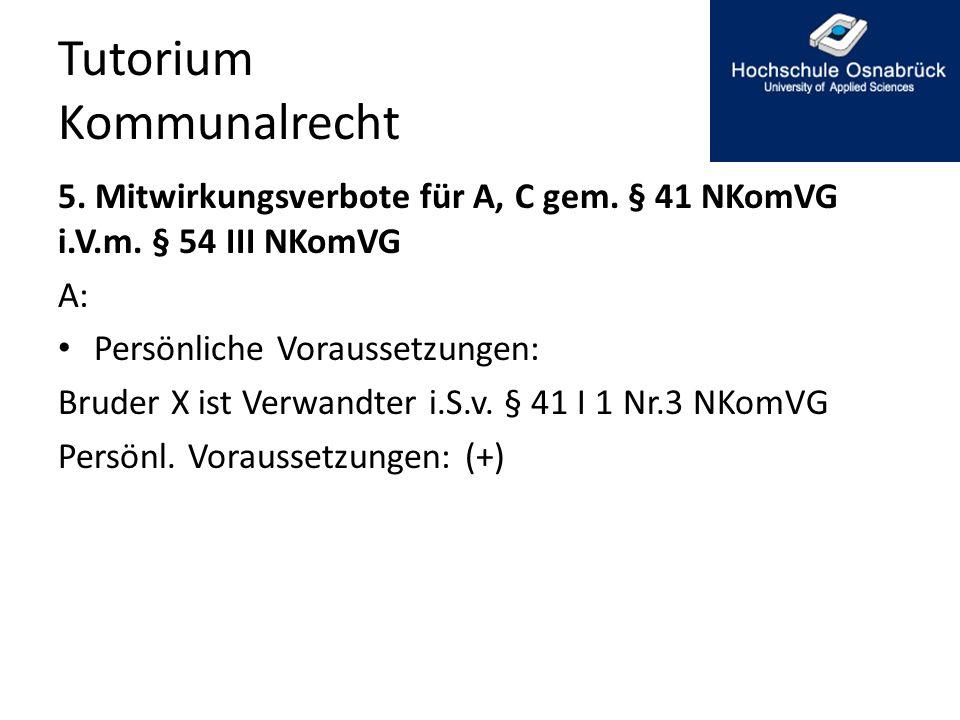Tutorium Kommunalrecht 5.Mitwirkungsverbote für A, C gem.