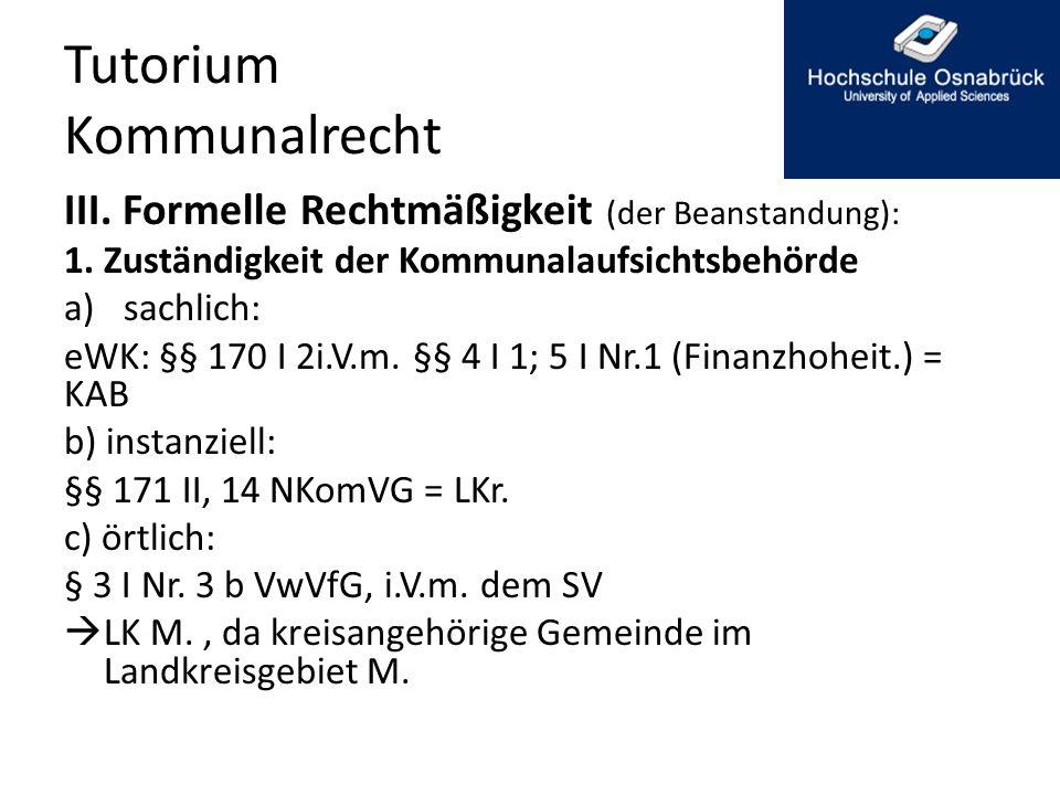 Tutorium Kommunalrecht III.Formelle Rechtmäßigkeit (der Beanstandung): 1.