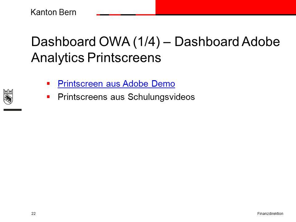 Kanton Bern Dashboard OWA (1/4) – Dashboard Adobe Analytics Printscreens Finanzdirektion22  Printscreen aus Adobe Demo Printscreen aus Adobe Demo  Printscreens aus Schulungsvideos