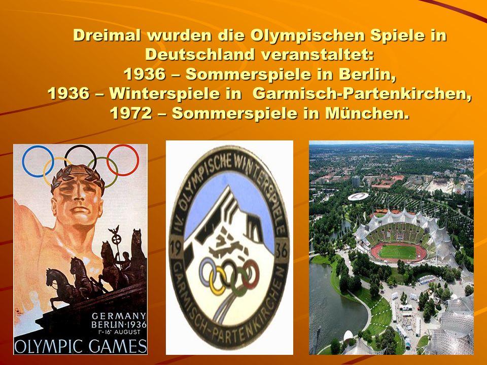 Dreimal wurden die Olympischen Spiele in Deutschland veranstaltet: 1936 – Sommerspiele in Berlin, 1936 – Winterspiele in Garmisch-Partenkirchen, 1972 – Sommerspiele in München.