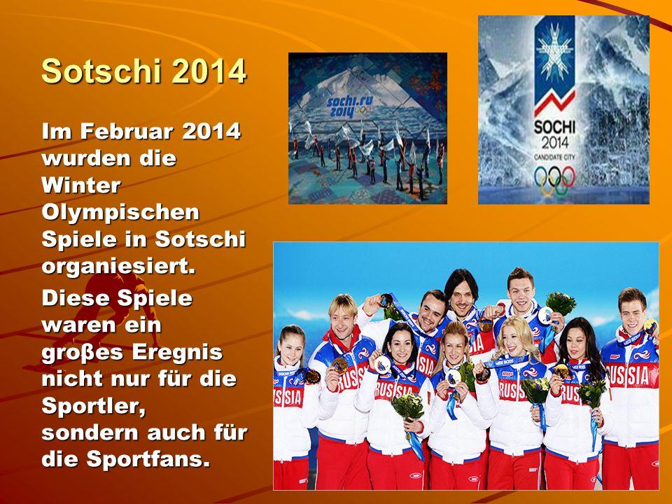 Sotschi 2014 Im Februar 2014 wurden die Winter Olympischen Spiele in Sotschi organiesiert.