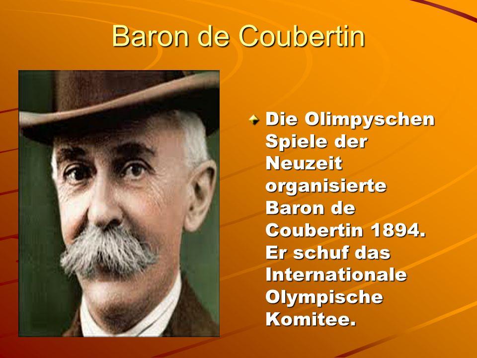 Baron de Coubertin Die Olimpyschen Spiele der Neuzeit organisierte Baron de Coubertin 1894.