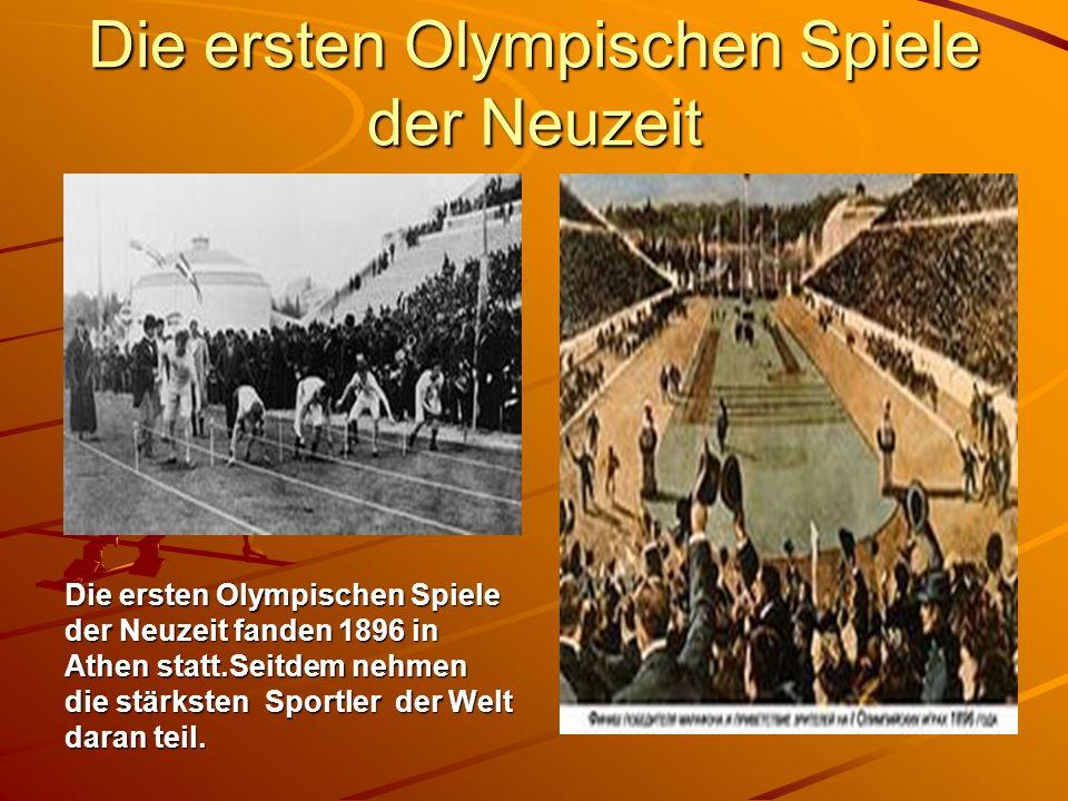 Die ersten Olympischen Spiele der Neuzeit Die ersten Olympischen Spiele der Neuzeit fanden 1896 in Athen statt.Seitdem nehmen die stärksten Sportler der Welt daran teil.