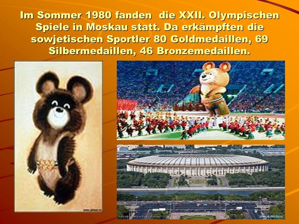 Im Sommer 1980 fanden die XXII. Olympischen Spiele in Moskau statt.