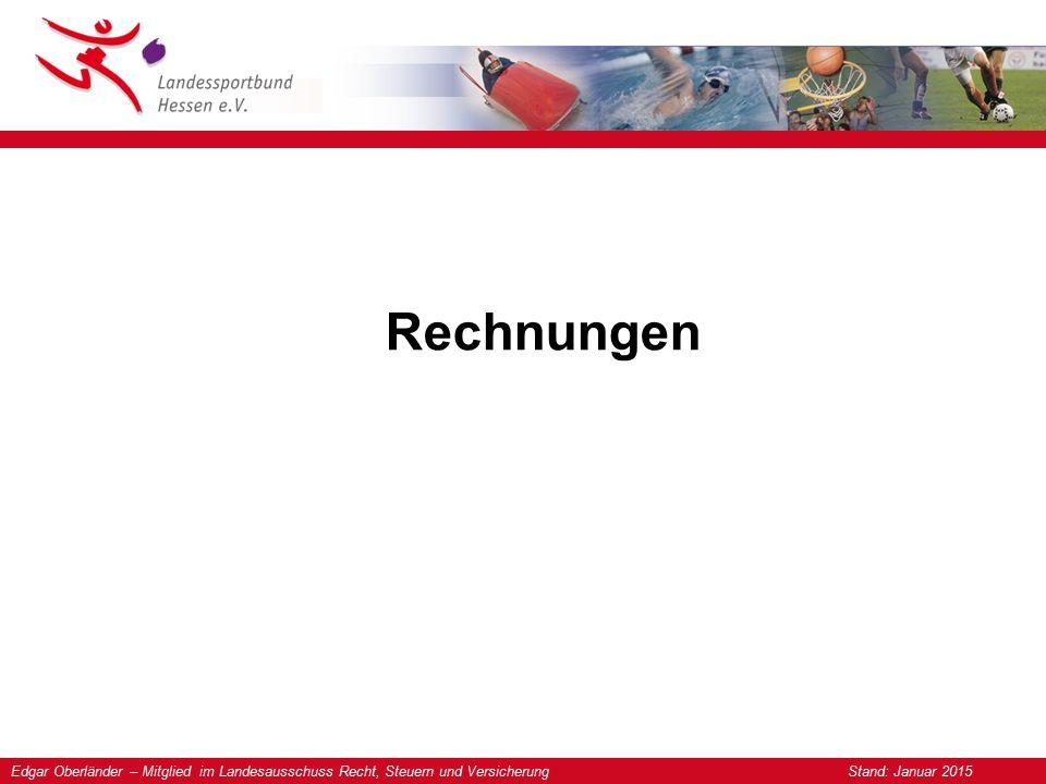 Edgar Oberländer – Mitglied im Landesausschuss Recht, Steuern und Versicherung Stand: Januar 2015 Rechnungen