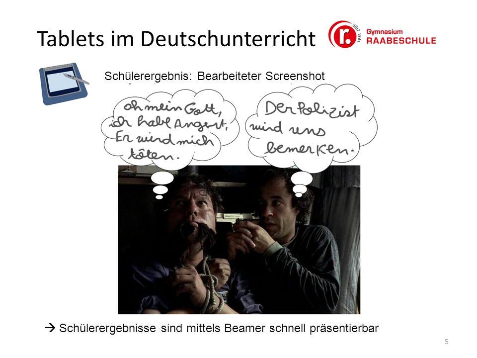 Tablets im Deutschunterricht 5 Schülerergebnis: Bearbeiteter Screenshot  Schülerergebnisse sind mittels Beamer schnell präsentierbar