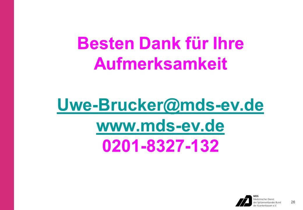 Besten Dank für Ihre Aufmerksamkeit Uwe-Brucker@mds-ev.de www.mds-ev.de 0201-8327-132 Uwe-Brucker@mds-ev.de www.mds-ev.de 26