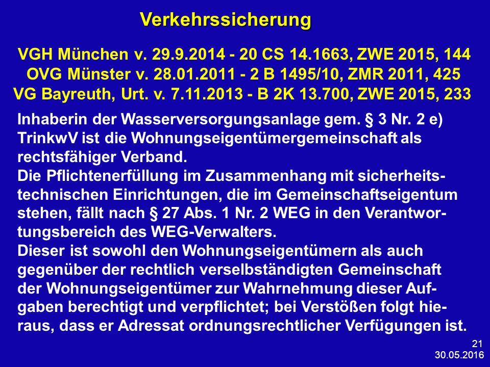 30.05.2016 21Verkehrssicherung VGH München v. 29.9.2014 - 20 CS 14.1663, ZWE 2015, 144 OVG Münster v. 28.01.2011 - 2 B 1495/10, ZMR 2011, 425 VG Bayre