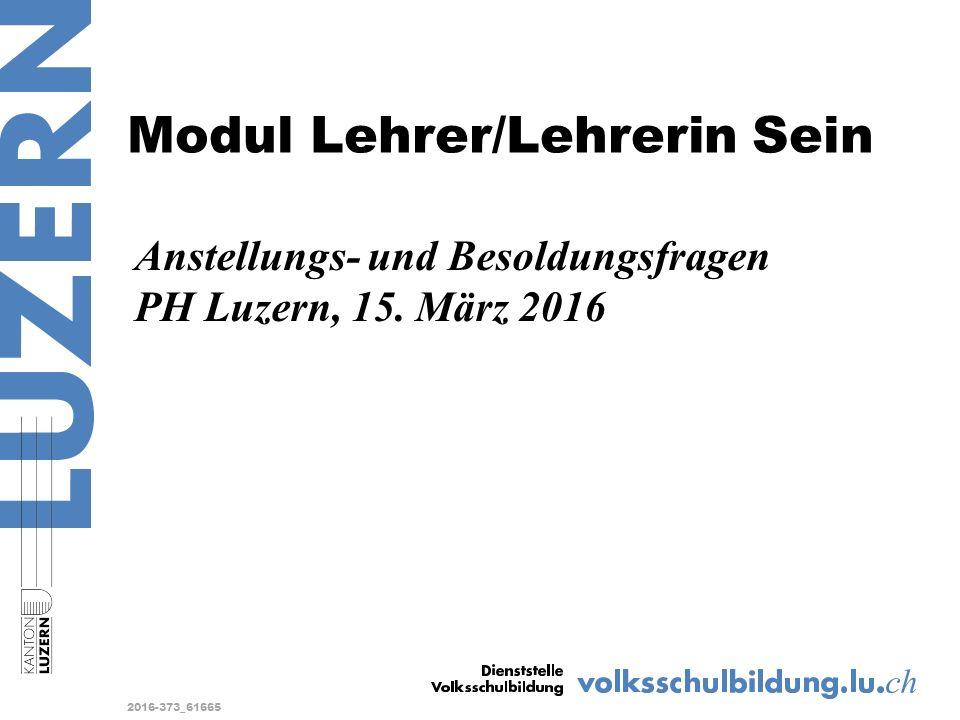 Modul Lehrer/Lehrerin Sein Anstellungs- und Besoldungsfragen PH Luzern, 15.