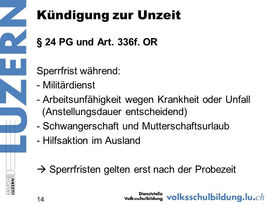 Kündigung zur Unzeit § 24 PG und Art. 336f.