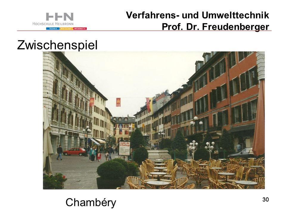 30 Verfahrens- und Umwelttechnik Prof. Dr. Freudenberger Zwischenspiel Chambéry