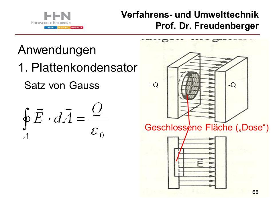 68 Verfahrens- und Umwelttechnik Prof. Dr. Freudenberger Anwendungen 1.