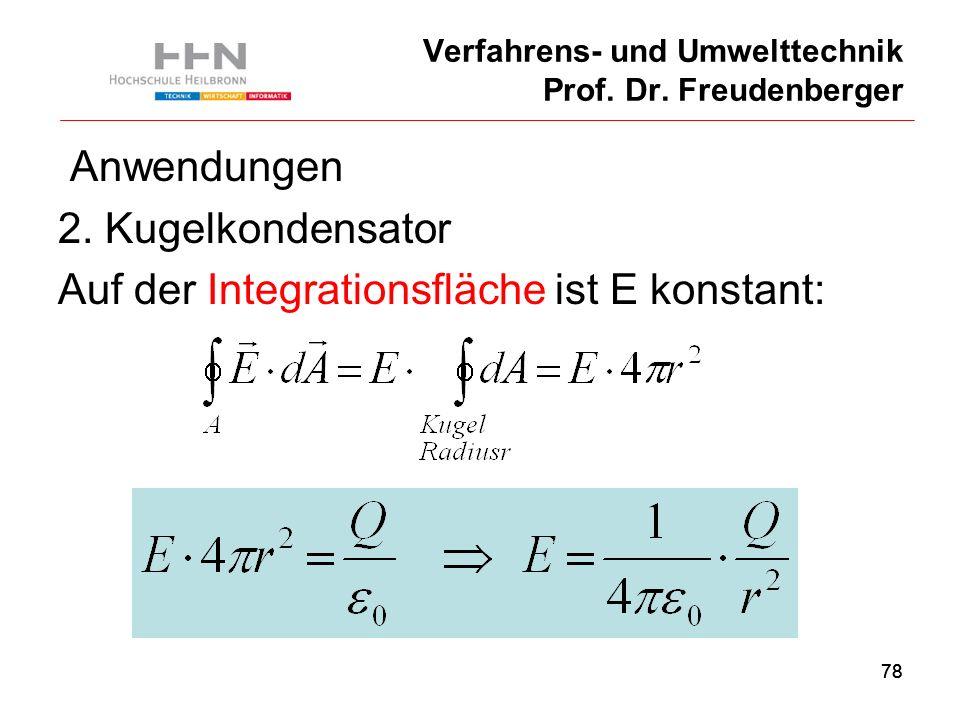 78 Verfahrens- und Umwelttechnik Prof. Dr. Freudenberger Anwendungen 2.