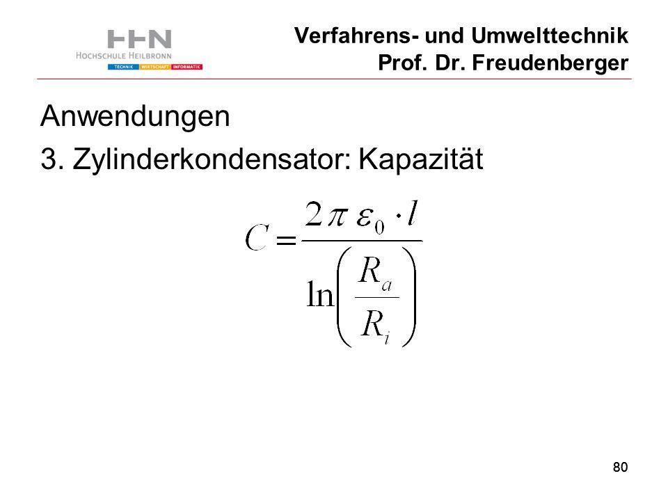 80 Verfahrens- und Umwelttechnik Prof. Dr. Freudenberger Anwendungen 3.