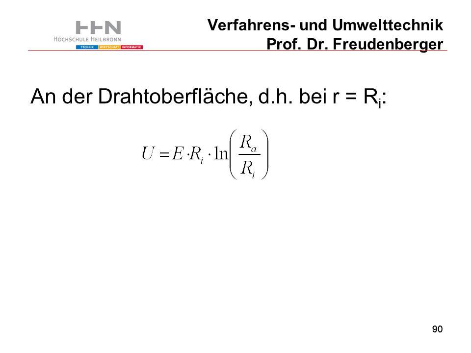 90 Verfahrens- und Umwelttechnik Prof. Dr. Freudenberger An der Drahtoberfläche, d.h.