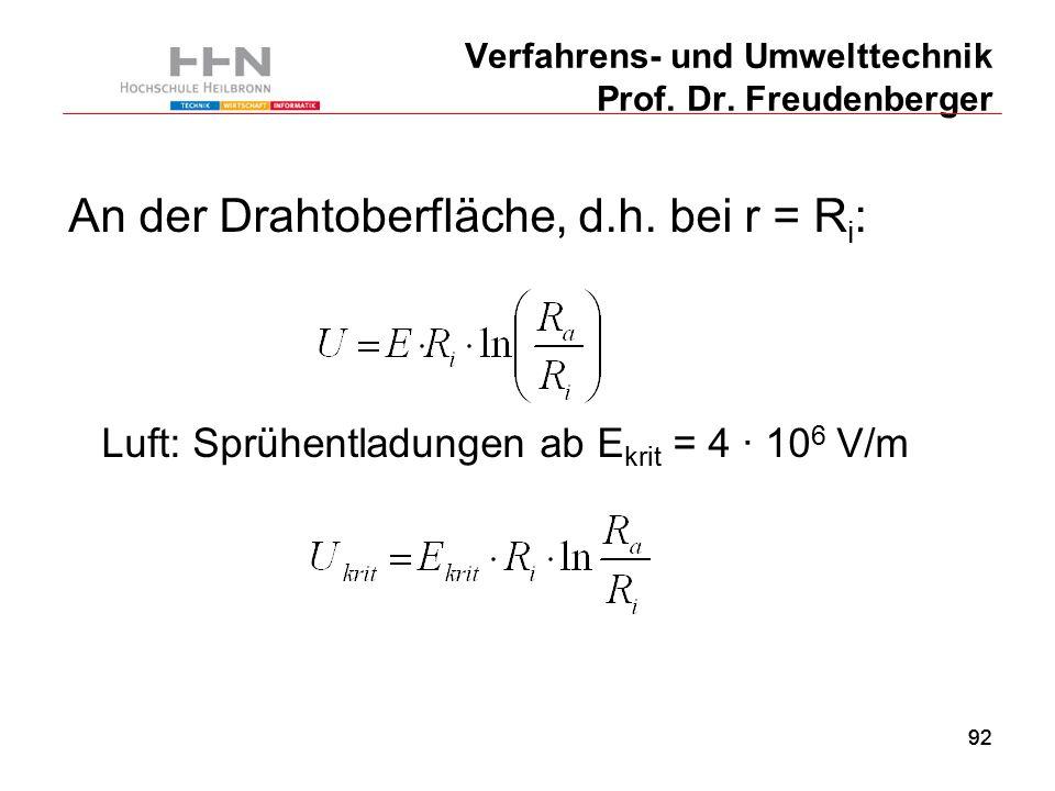 92 Verfahrens- und Umwelttechnik Prof. Dr. Freudenberger An der Drahtoberfläche, d.h.