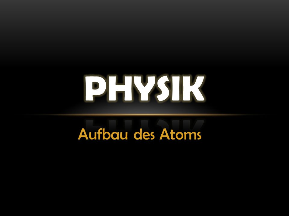 Aufbau des Atoms
