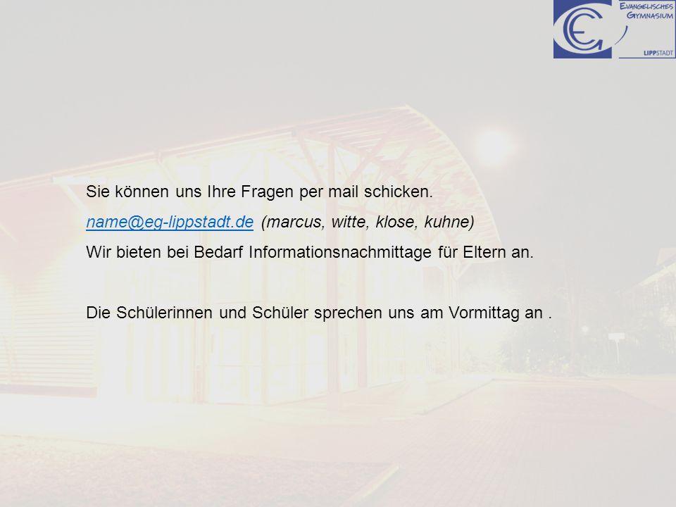 Sie können uns Ihre Fragen per mail schicken. name@eg-lippstadt.dename@eg-lippstadt.de (marcus, witte, klose, kuhne) Wir bieten bei Bedarf Information
