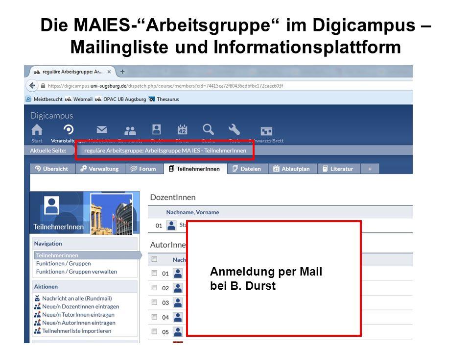 Die MAIES- Arbeitsgruppe im Digicampus – Mailingliste und Informationsplattform Anmeldung per Mail bei B.
