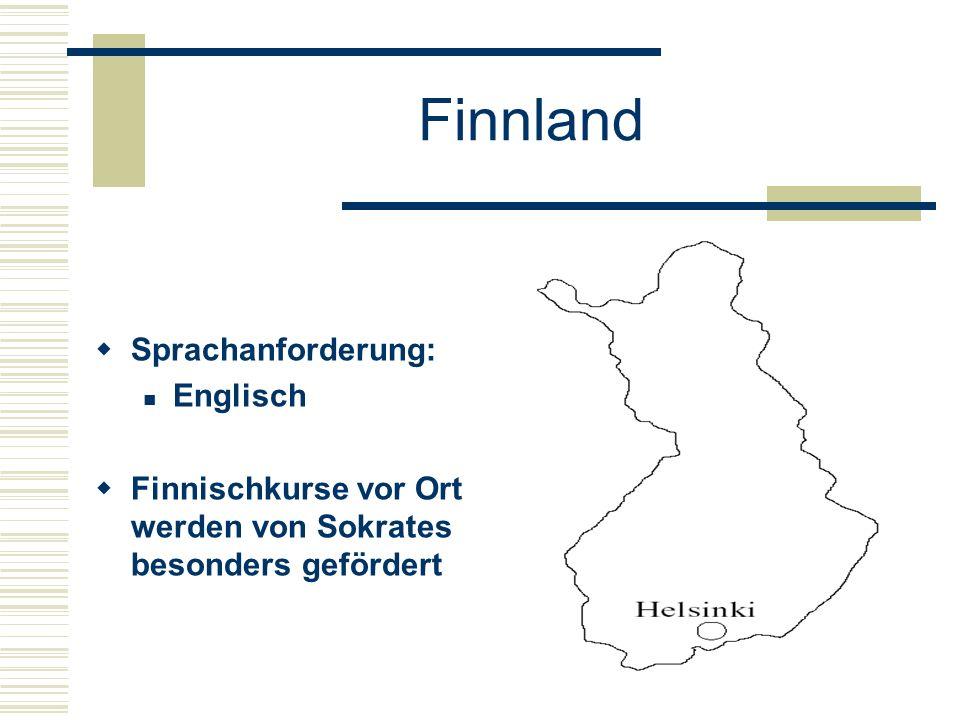 Finnland  Sprachanforderung: Englisch  Finnischkurse vor Ort werden von Sokrates besonders gefördert