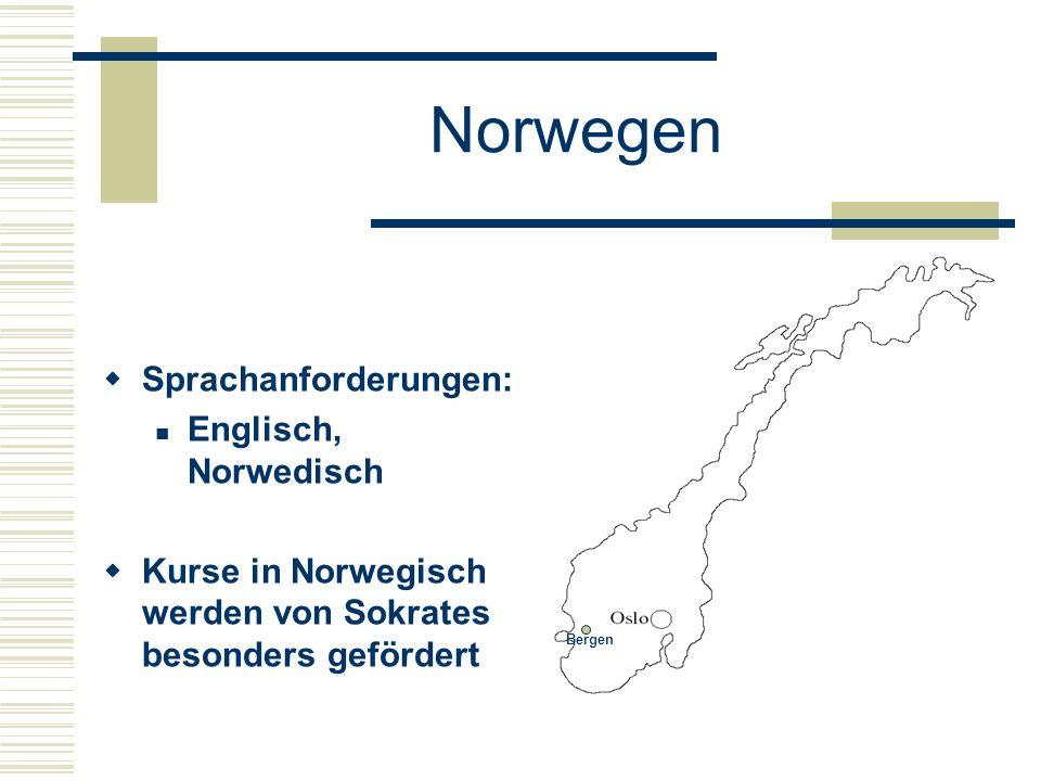 Norwegen  Sprachanforderungen: Englisch, Norwedisch  Kurse in Norwegisch werden von Sokrates besonders gefördert Bergen