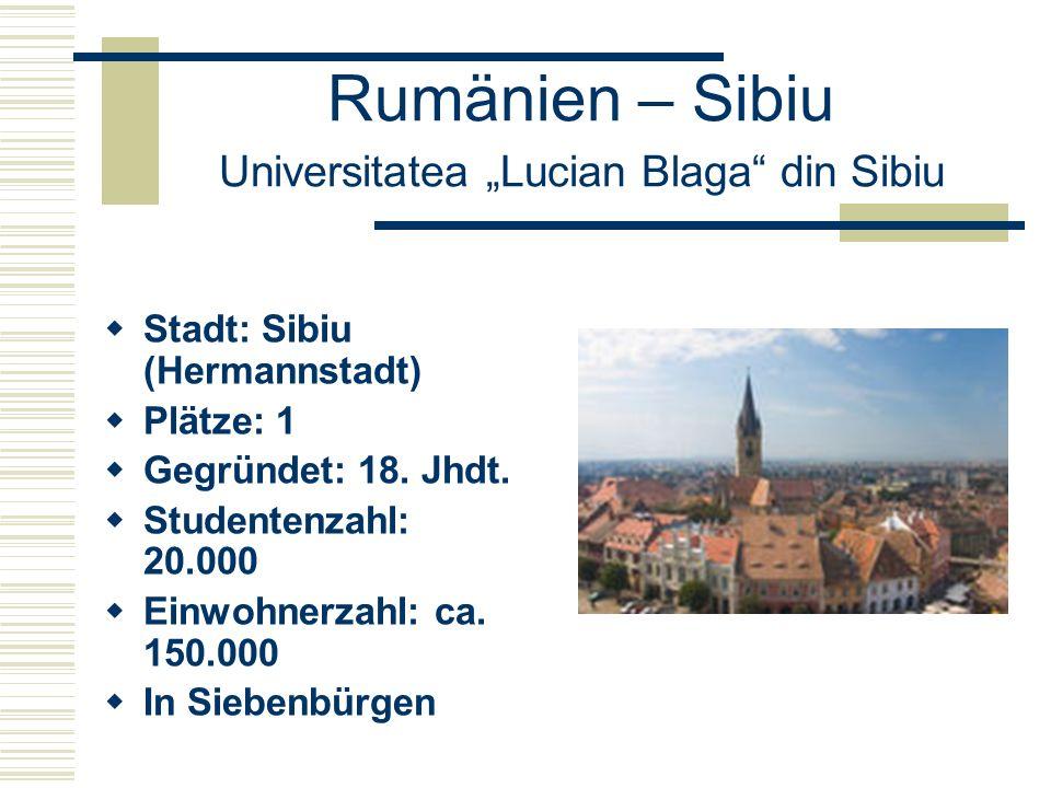 "Rumänien – Sibiu Universitatea ""Lucian Blaga din Sibiu  Stadt: Sibiu (Hermannstadt)  Plätze: 1  Gegründet: 18."