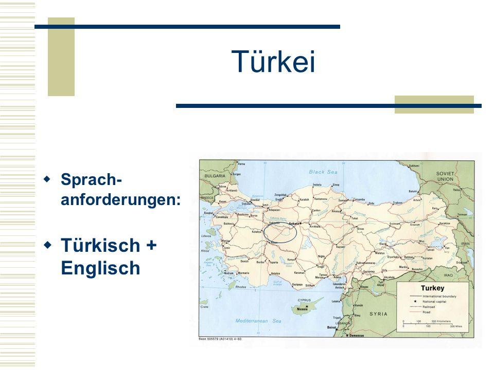 Türkei  Sprach- anforderungen:  Türkisch + Englisch