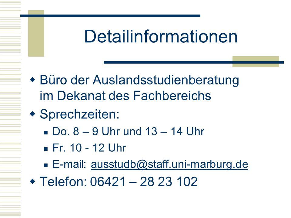 Detailinformationen  Büro der Auslandsstudienberatung im Dekanat des Fachbereichs  Sprechzeiten: Do.