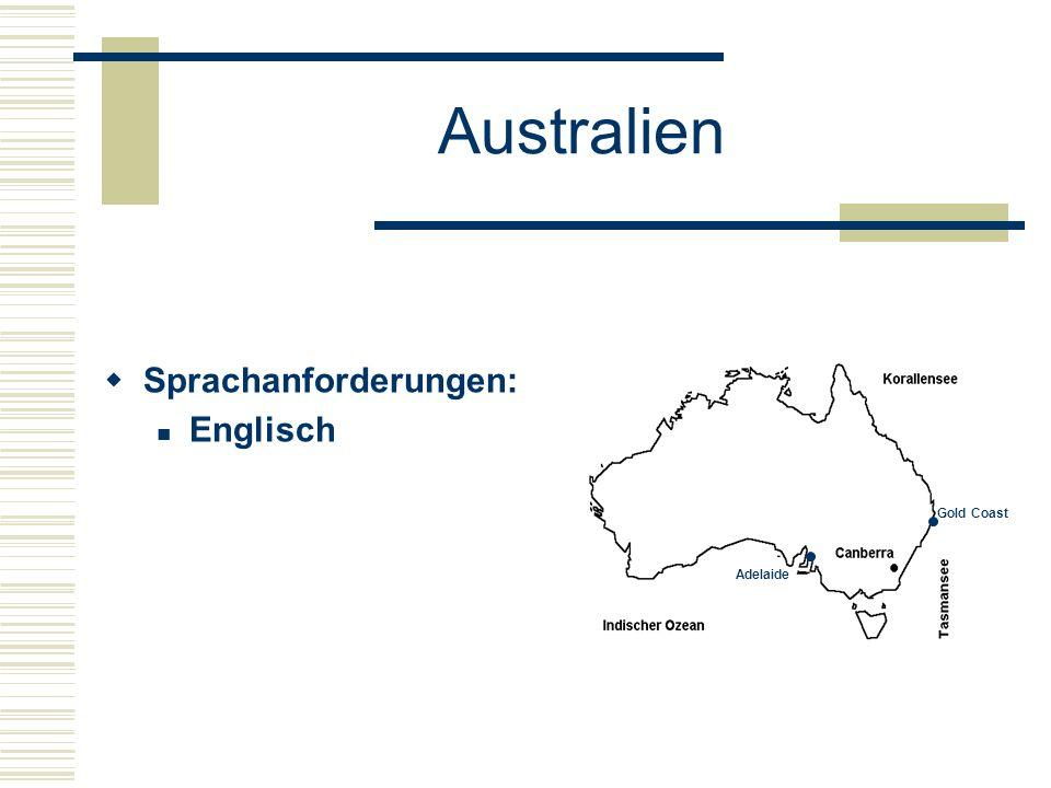 Australien  Sprachanforderungen: Englisch Adelaide Gold Coast