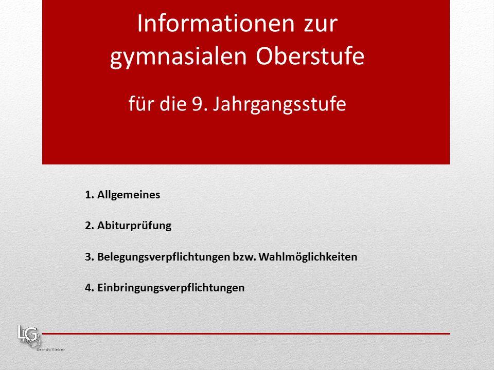 Oberstufe im Gymnasium Berndt/Kleber 1.Allgemeines Kurssystem, d.